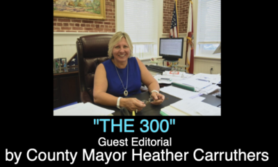 THE 300 (Guest Editorial by Monroe County Mayor Heather Carruthers)