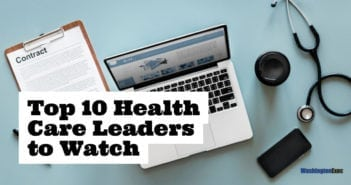 Top 10 Health Care Leaders to Watch