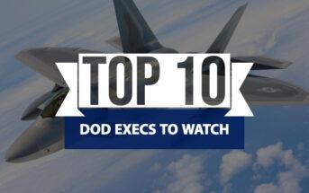 Top 10 DOD Execs to Watch - WashingtonExec