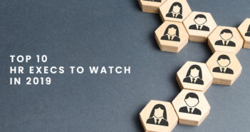 Top 10 HR Execs to Watch in 2019