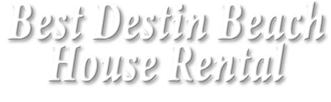 Best Destin Beach House Rental