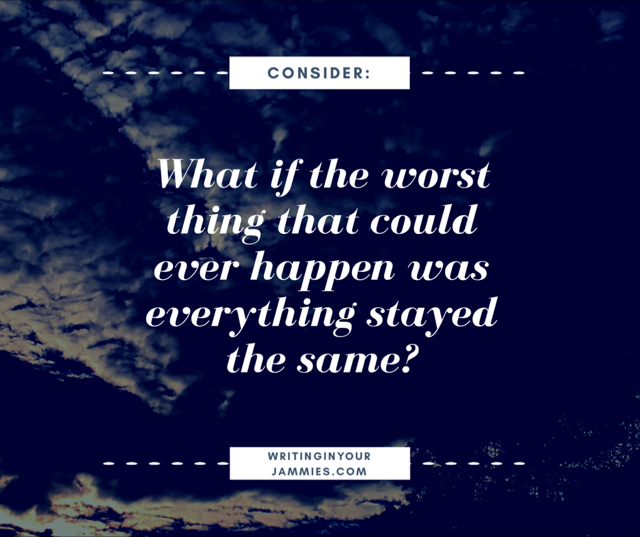The Worst Thing = Everything Stays the Same: Podcast 44