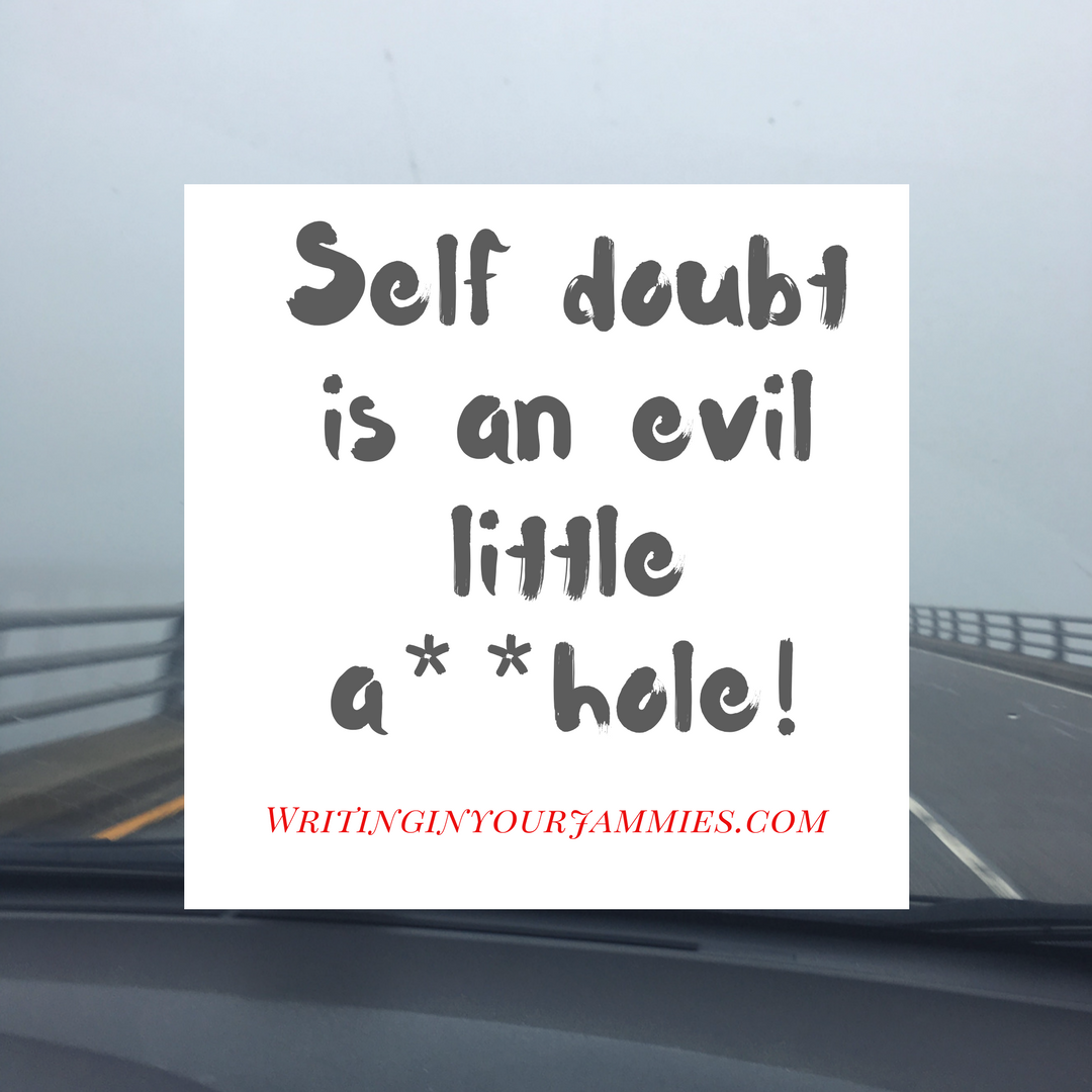 Self Doubt is an Evil Little Asshole! Podcast 52