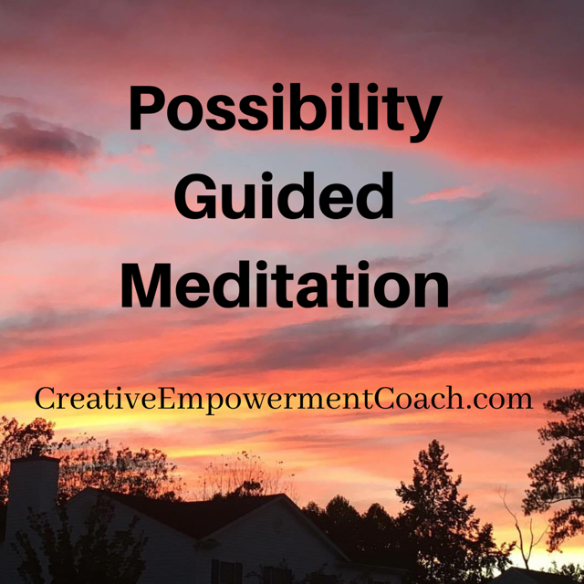 Possibility Guided Meditation: Podcast 12