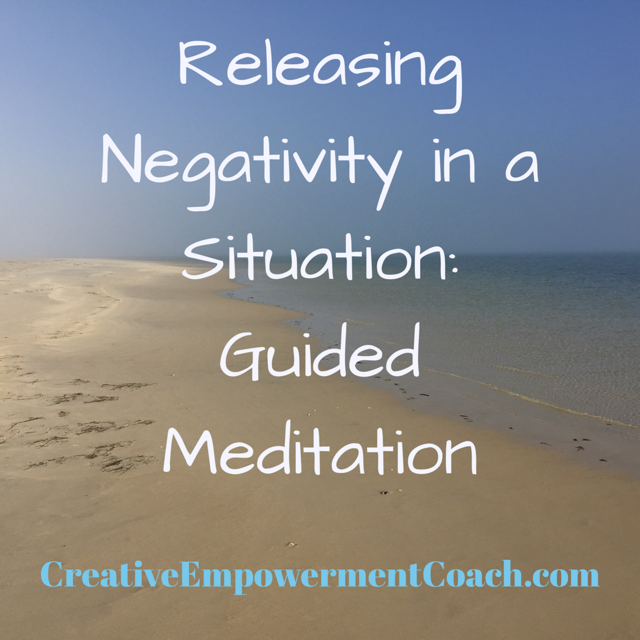 Releasing Negativity Involving a Situation Meditation: Podcast 014