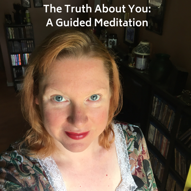 The Truth About You Guided Meditation: Podcast 20
