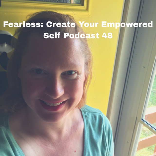 Fearless: Podcast 48