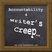 Accountability & Writer's Creep
