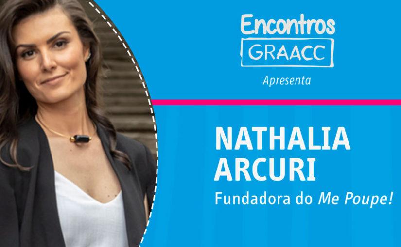 Encontros GRAACC apresenta: Nathalia Arcuri