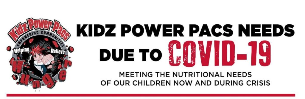 Kidz Power Pacs needs due to Covid 19 - meeting the nutritional needs of our children now and during crisis