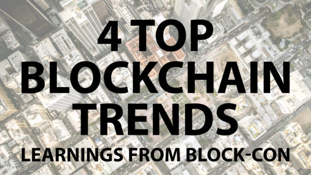 4 Top Blockchain Trends