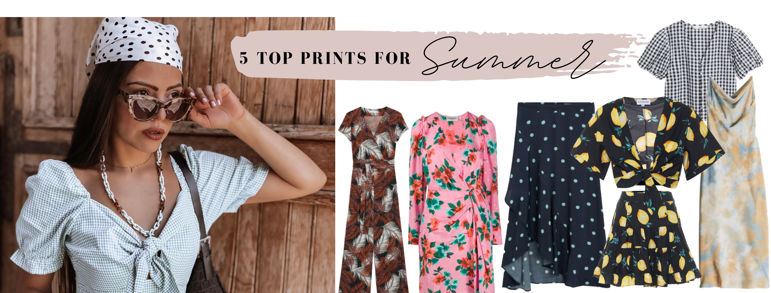 5 TOP SUMMER PRINTS