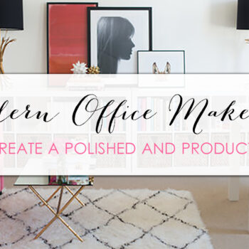 Create a Polished Space with a Modern Office Makeover