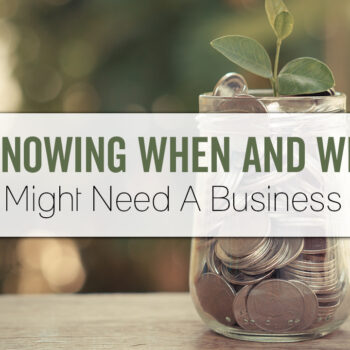 Knowing When And Why You Might Need A Business Loan