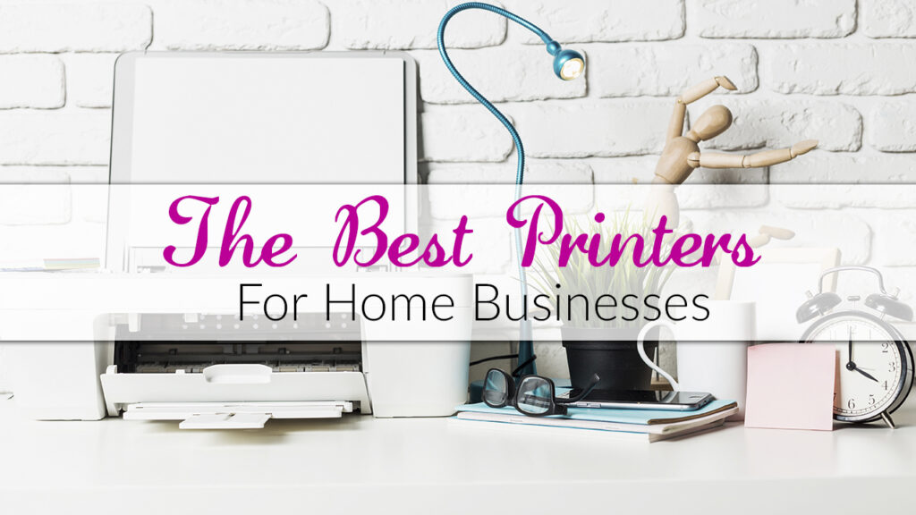 The Best Printers For Home Businesses