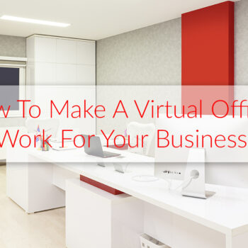 How to make a virtual office work for your business
