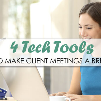 4 Tech Tools to Make Client Meetings a Breeze