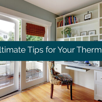 6 Ultimate Tips for Your Thermostat
