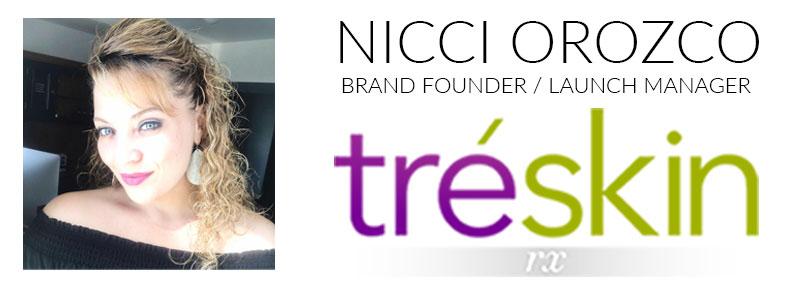 TréSkinRX Founding Brand Partner Nicci Orozco