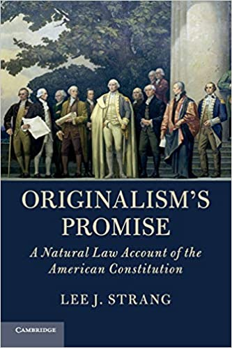 Originalism's Promise provides defense of conservative legal philosophy