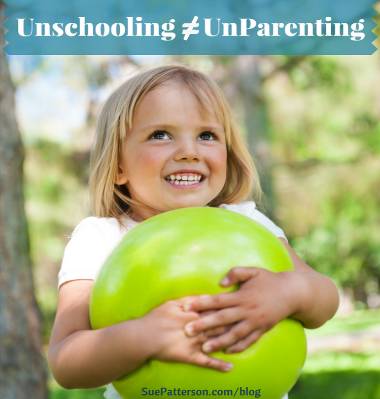Unschooling is NOT Unparenting