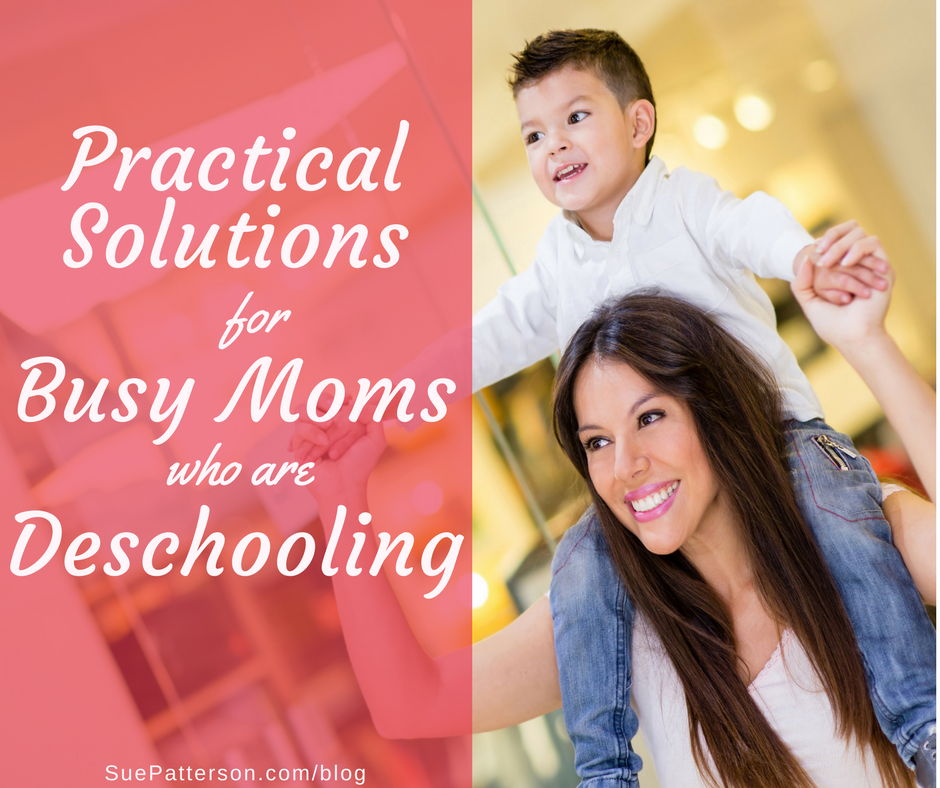 10 Practical Solutions for Busy Deschooling Moms