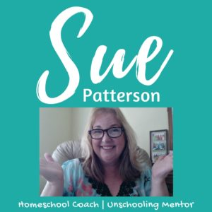Sue Patterson, Unschooling Coach