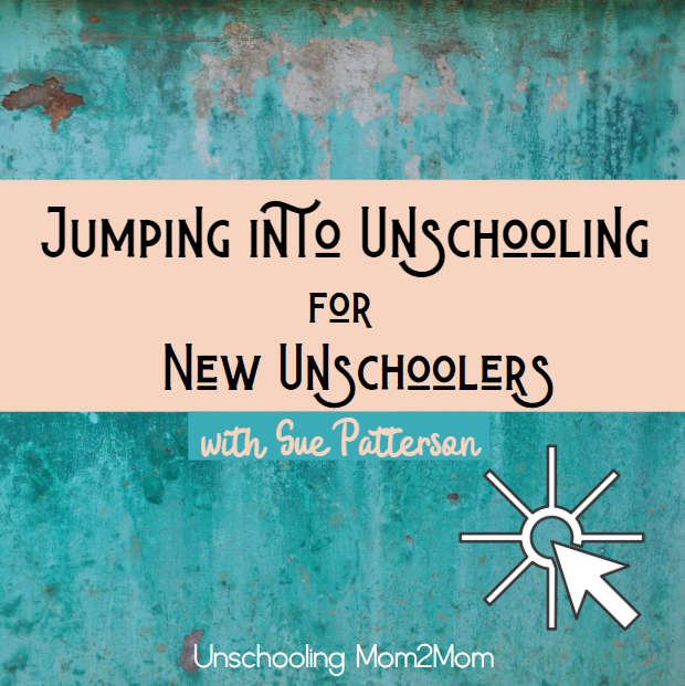 Sign up for New Unschoolers' Course