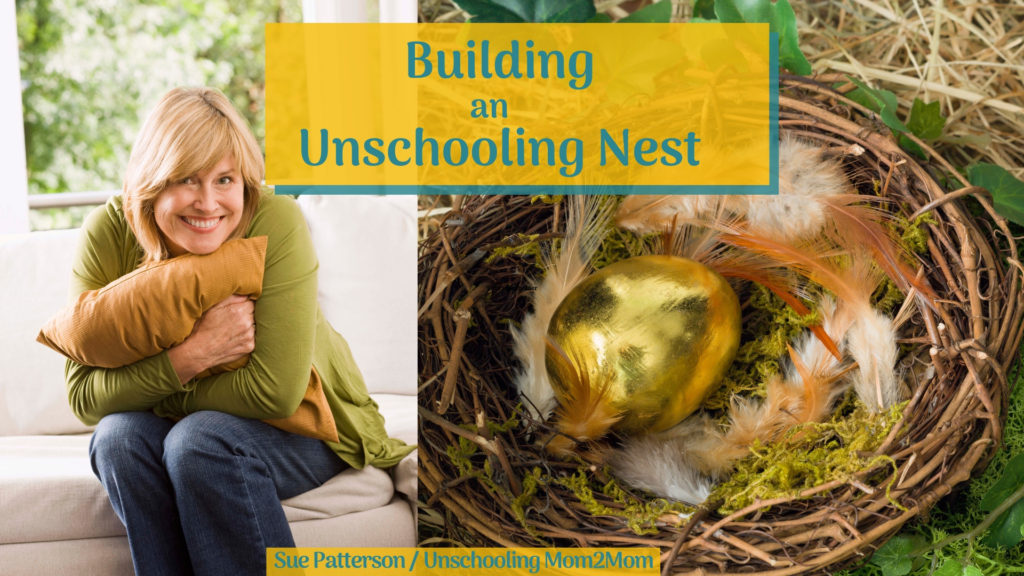 Building an Unschooling Nest