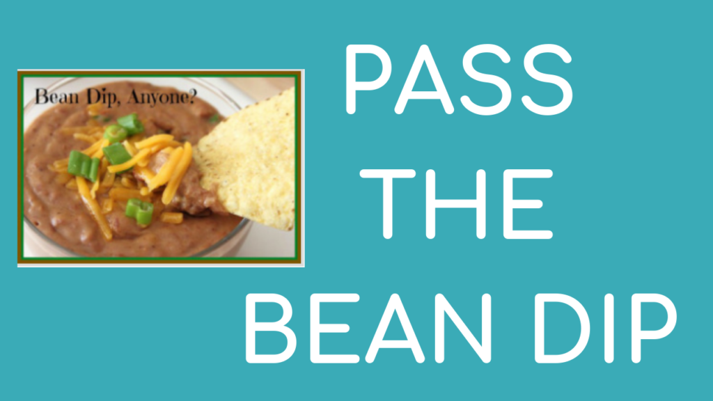 Pass the Bean Dip