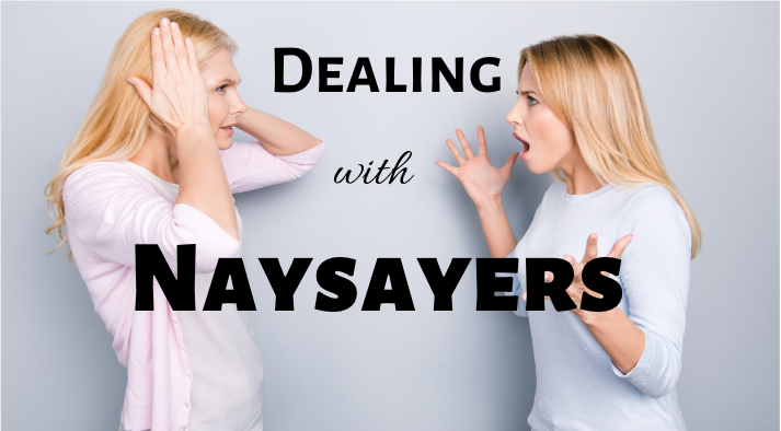 Dealing with Naysayers