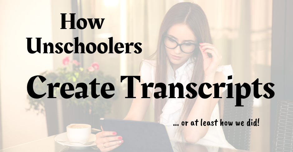 Unschooling Transcripts