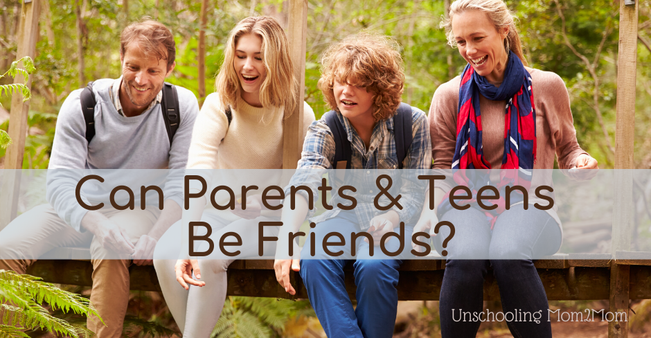 Can Parents and Teens Be Friends?