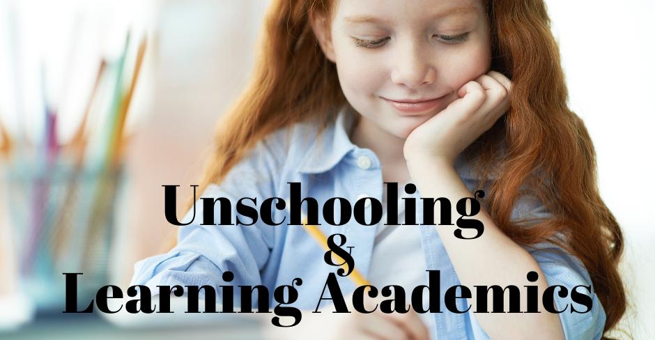 Unschooling & Academics