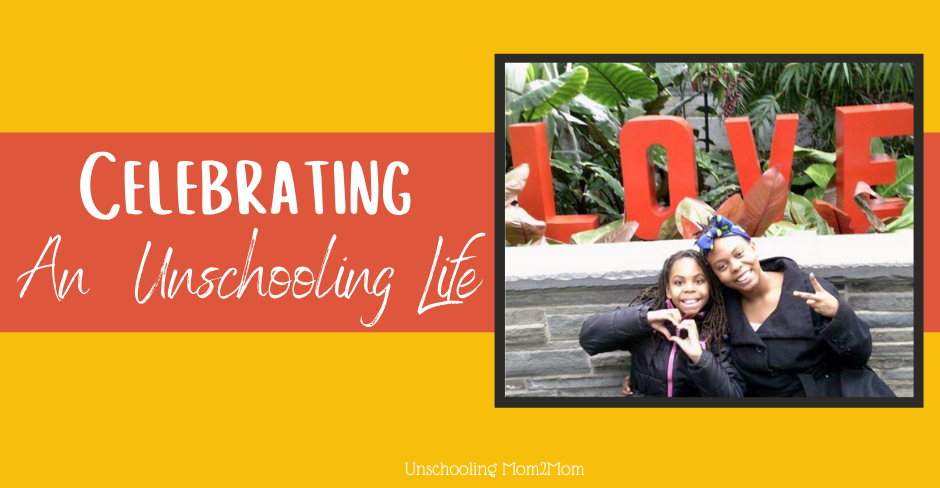 Celebrating an Unschooling Life