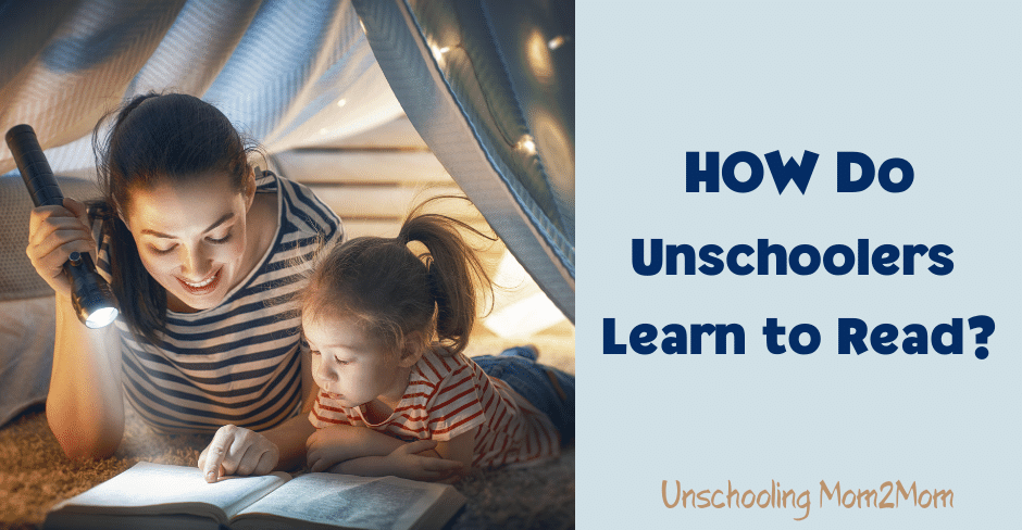 How DO Unschoolers Learn to Read?