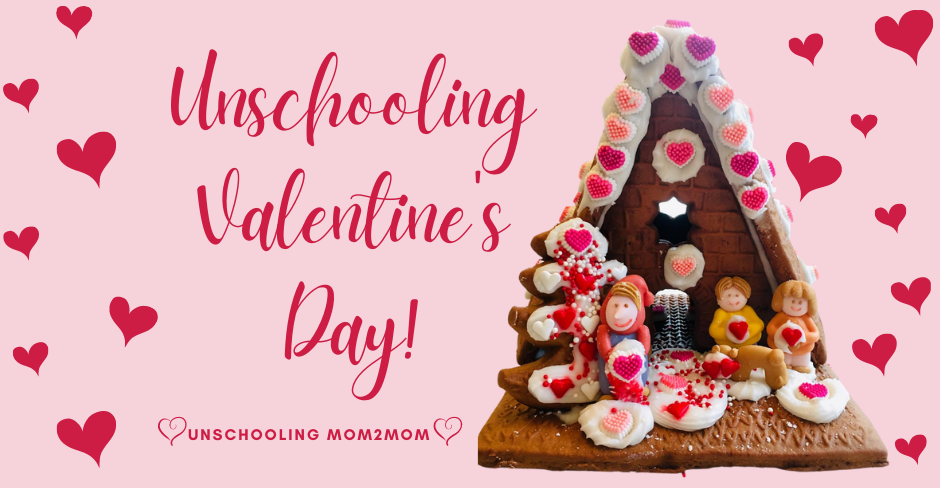 Unschooling and Valentine's Day