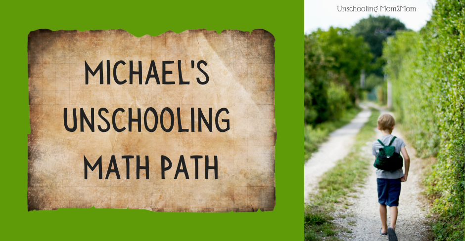 Michael's Unschooling Math Path