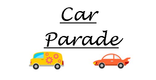 Join us for our SECOND CAR PARADE