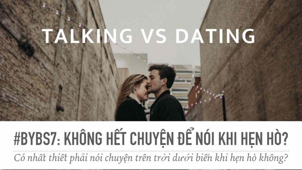 #BYBS7 - Không Hết Chuyện Để Nói Khi Hẹn Hò?