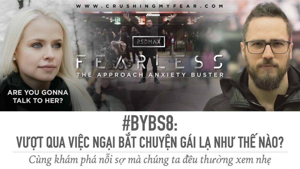 #BYBS8 - Vượt Qua Việc Ngại Bắt Chuyện Gái Lạ Như Thế Nào?