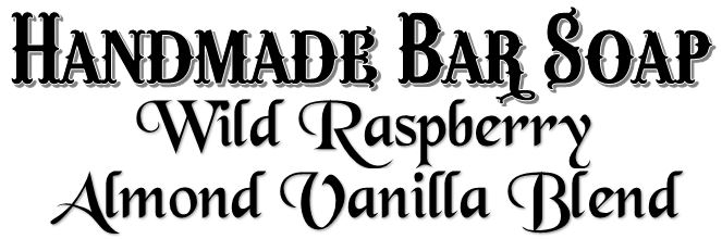 Handmade Bar Soap ~ Wild Raspberry Almond Vanilla Blend