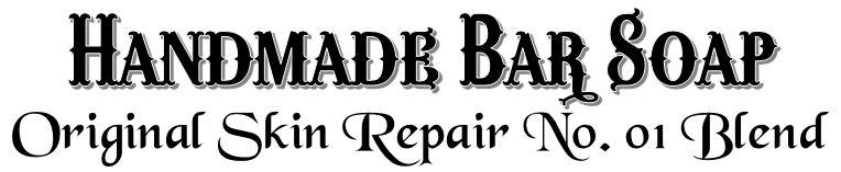 Handmade Bar Soap ~ Original Skin Repair Blend
