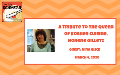 A Tribute to the Queen of Kosher Cuisine, Norene Gilletz (#49)