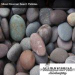 Mixed Mexican Beach Pebbles - Maranatha Landscape Bakersfield