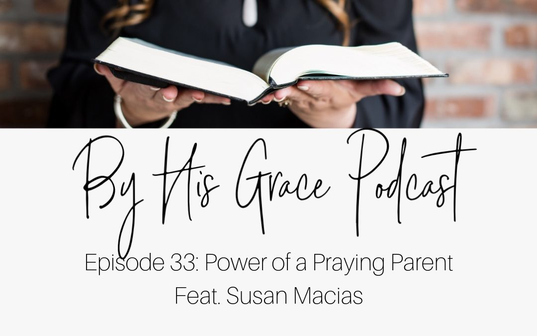 Susan Macias: Power of a Praying Parent