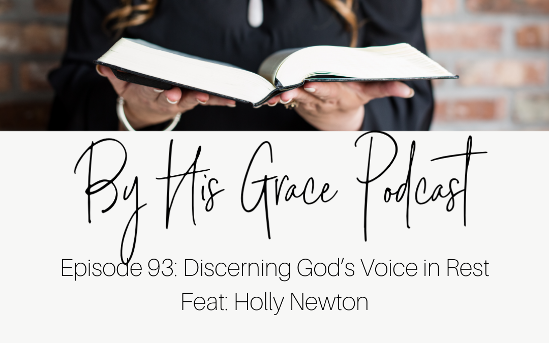 Holly Newton: Discerning Gods Voice in Rest