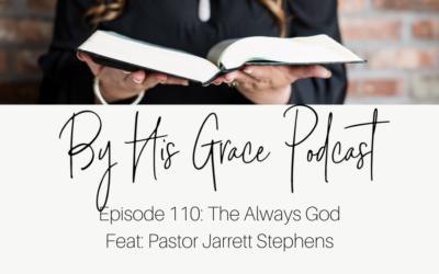 Pastor Jarrett Stephens: The Always God