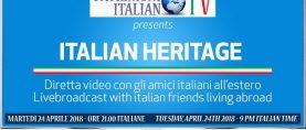 """Martedì 24 aprile la prima diretta di """"Italian Heritage"""", trasmissione tv che mette in collegamento gli italiani all'estero"""