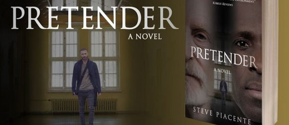 """""""Pretender"""" is Haunting in our political environment… Exclusive interview with author Steve Piacente"""